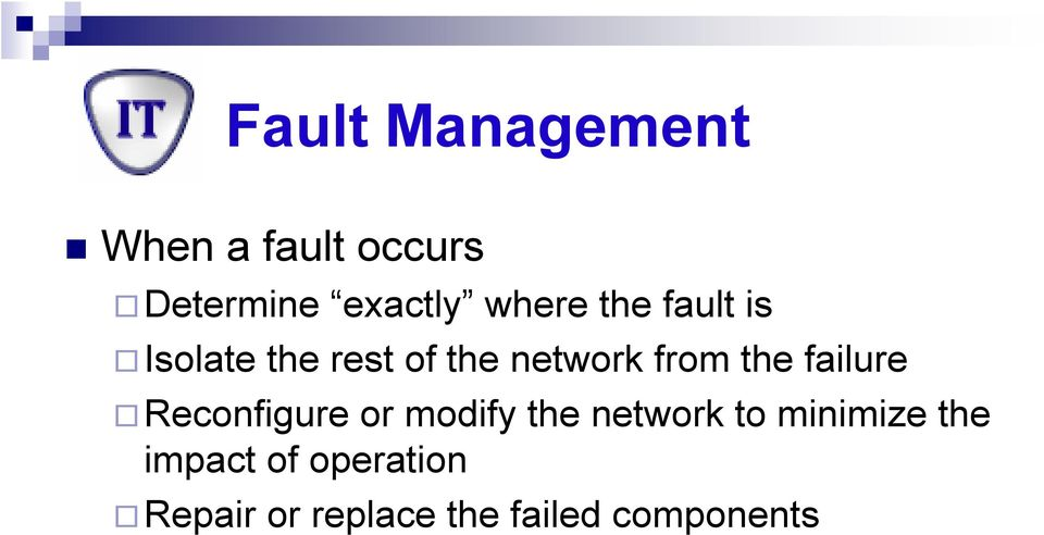 the failure Reconfigure or modify the network to minimize