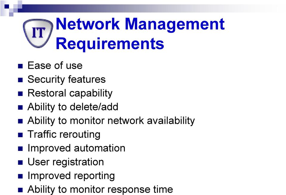 network availability Traffic rerouting Improved automation