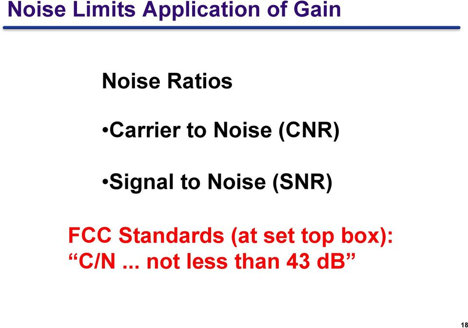Signal to Noise (SNR) FCC Standards