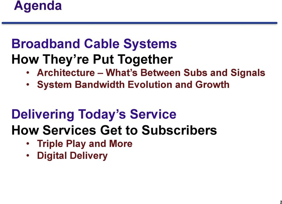 Bandwidth Evolution and Growth Delivering Today s Service