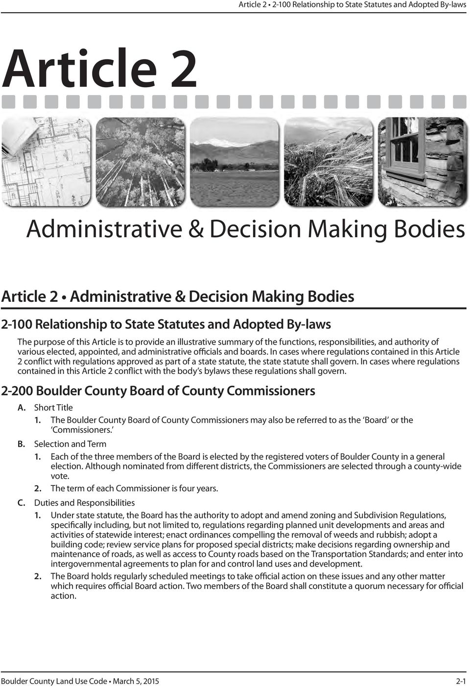 officials and boards. In cases where regulations contained in this Article 2 conflict with regulations approved as part of a state statute, the state statute shall govern.