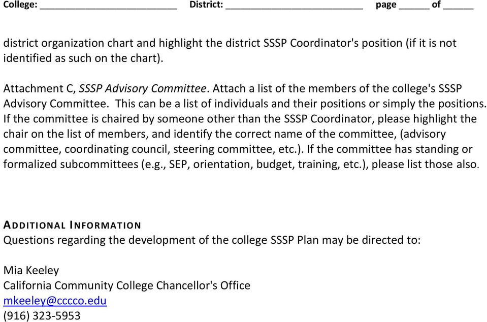 If the committee is chaired by someone other than the SSSP Coordinator, please highlight the chair on the list of members, and identify the correct name of the committee, (advisory committee,