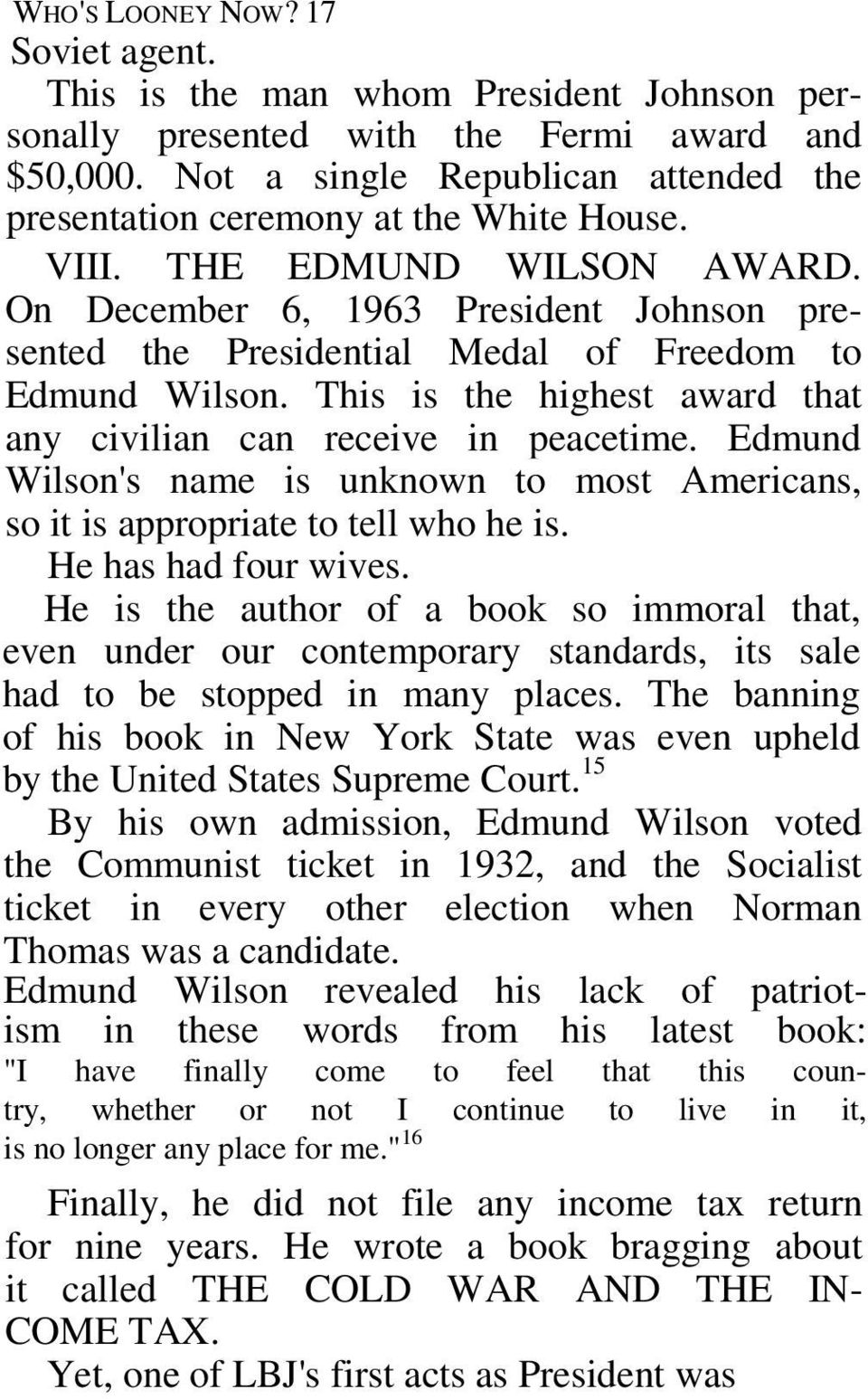 On December 6, 1963 President Johnson presented the Presidential Medal of Freedom to Edmund Wilson. This is the highest award that any civilian can receive in peacetime.