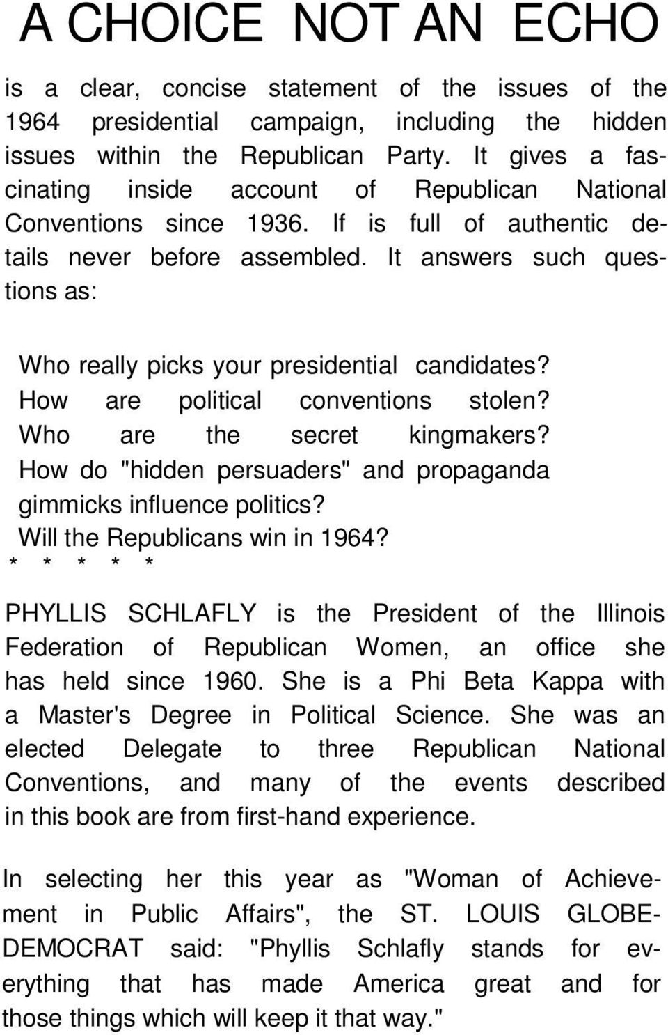 It answers such questions as: Who really picks your presidential candidates? How are political conventions stolen? Who are the secret kingmakers?