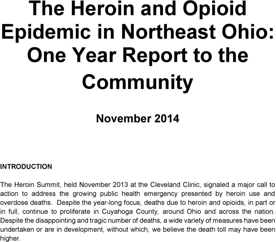 Despite the year-long focus, deaths due to heroin and opioids, in part or in full, continue to proliferate in Cuyahoga County, around Ohio and across the nation.