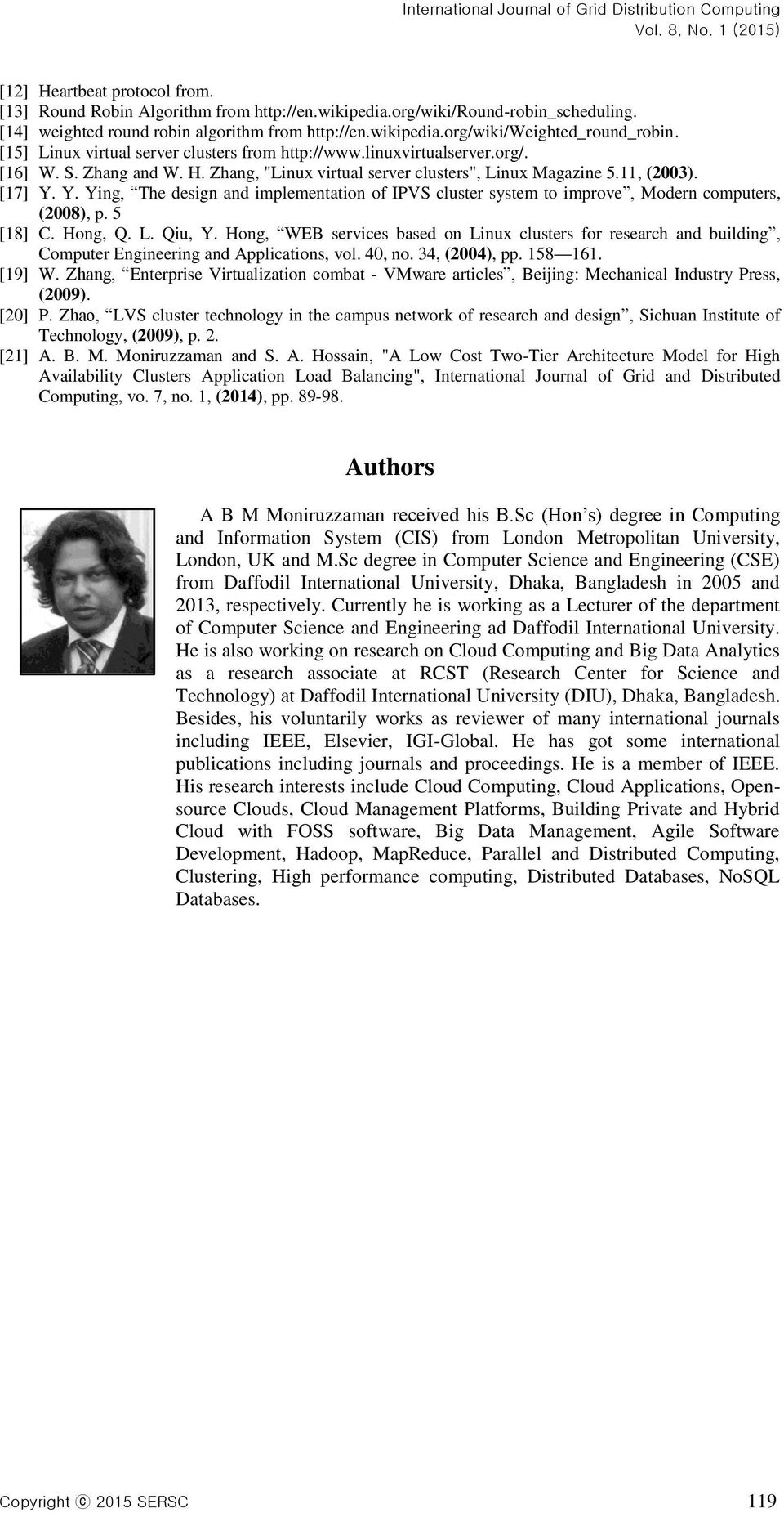 Y. Ying, The design and implementation of IPVS cluster system to improve, Modern computers, (2008), p. 5 [18] C. Hong, Q. L. Qiu, Y.