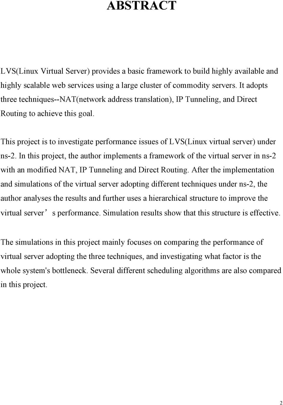 This project is to investigate performance issues of LVS(Linux virtual server) under ns-2.