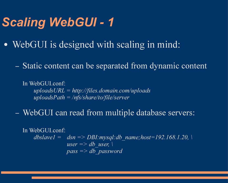 com/uploads uploadspath = /nfs/share/to/file/server WebGUI can read from multiple database