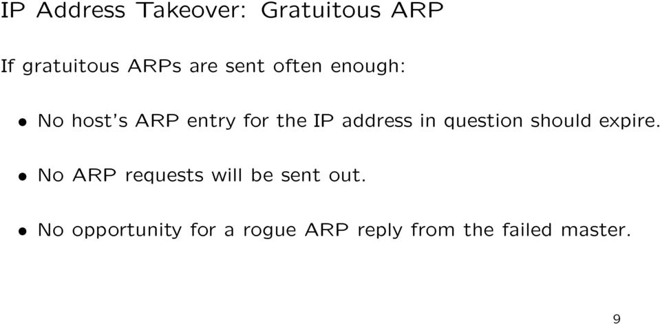 in question should expire. No ARP requests will be sent out.