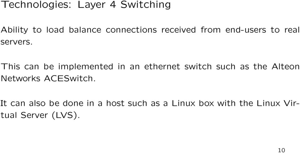 This can be implemented in an ethernet switch such as the Alteon