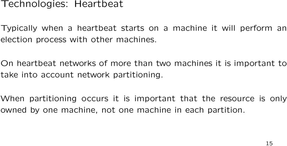 On heartbeat networks of more than two machines it is important to take into account
