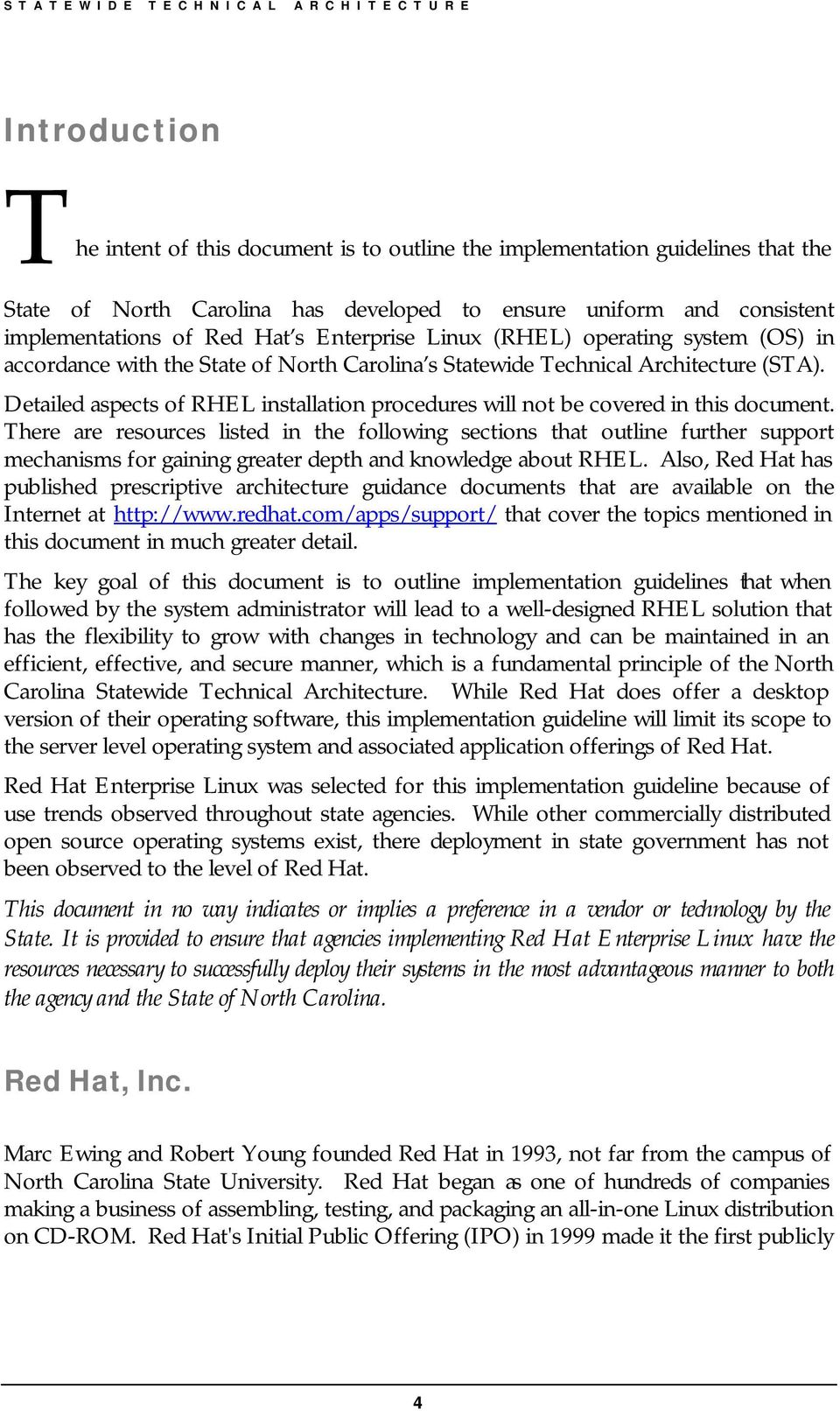 Detailed aspects of RHEL installation procedures will not be covered in this document.