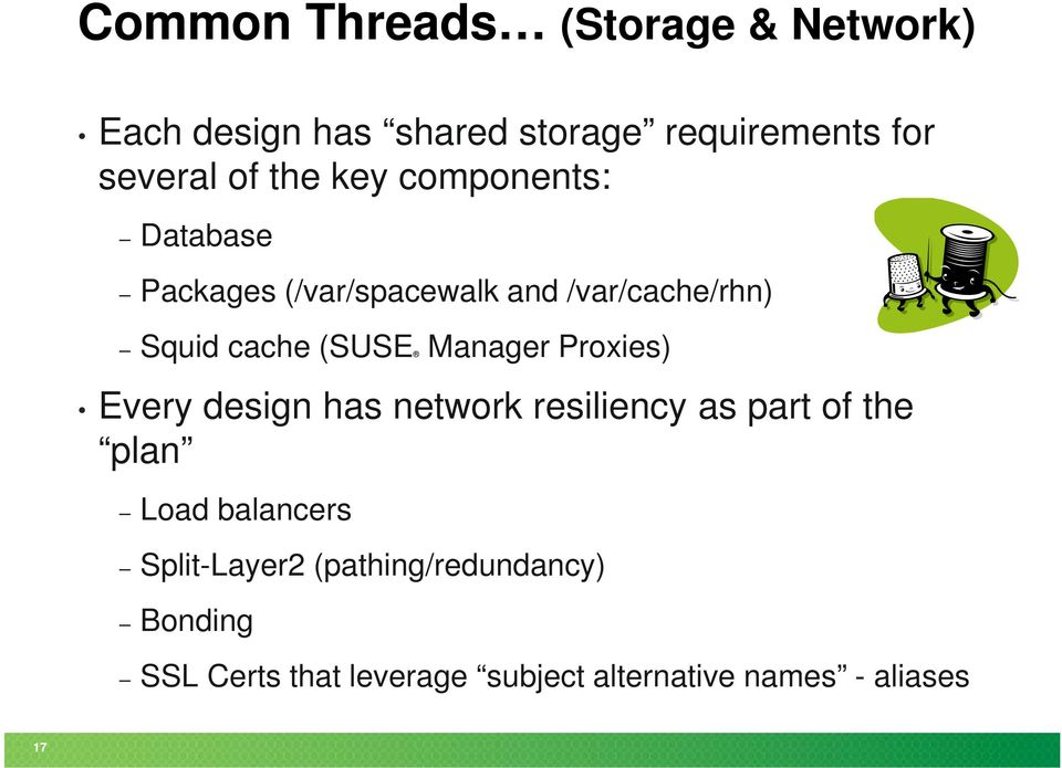 Manager Proxies) Every design has network resiliency as part of the plan Load balancers