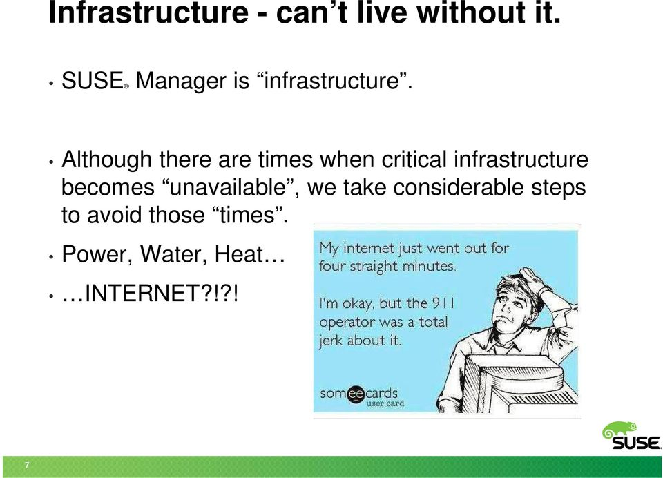 Although there are times when critical infrastructure