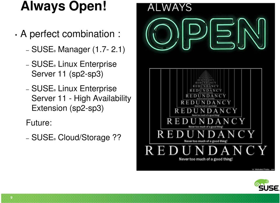 1) SUSE Linux Enterprise Server 11 (sp2-sp3) SUSE