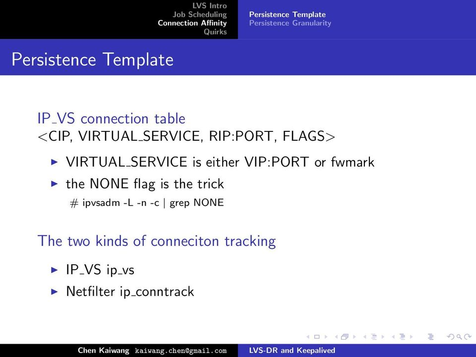 SERVICE is either VIP:PORT or fwmark the NONE flag is the trick # ipvsadm -L