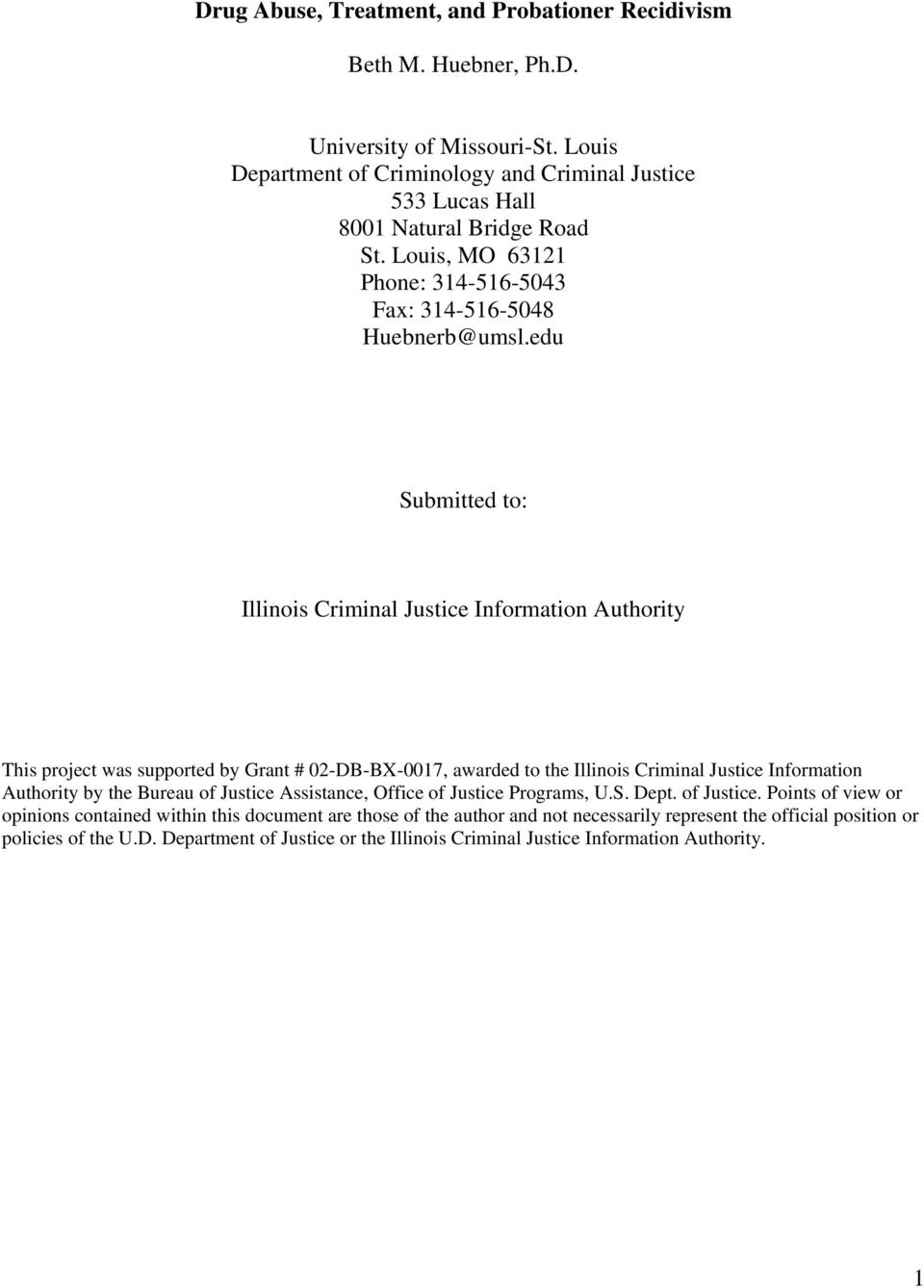 edu Submitted to: Illinois Criminal Justice Information Authority This project was supported by Grant # 02-DB-BX-0017, awarded to the Illinois Criminal Justice Information Authority by the