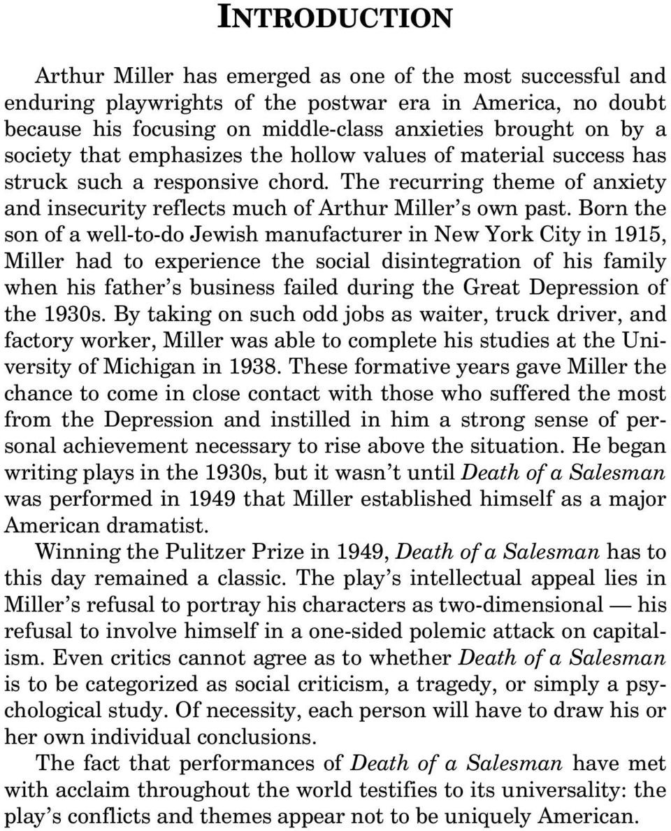 Born the son of a well-to-do Jewish manufacturer in New York City in 1915, Miller had to experience the social disintegration of his family when his father s business failed during the Great