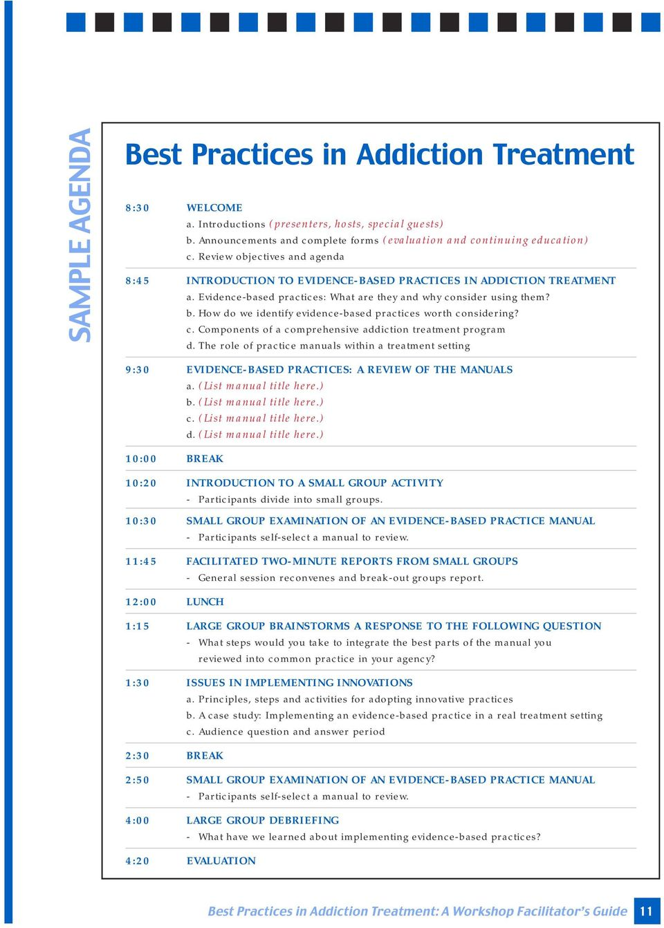 How do we identify evidence-based practices worth considering? c. Components of a comprehensive addiction treatment program d.