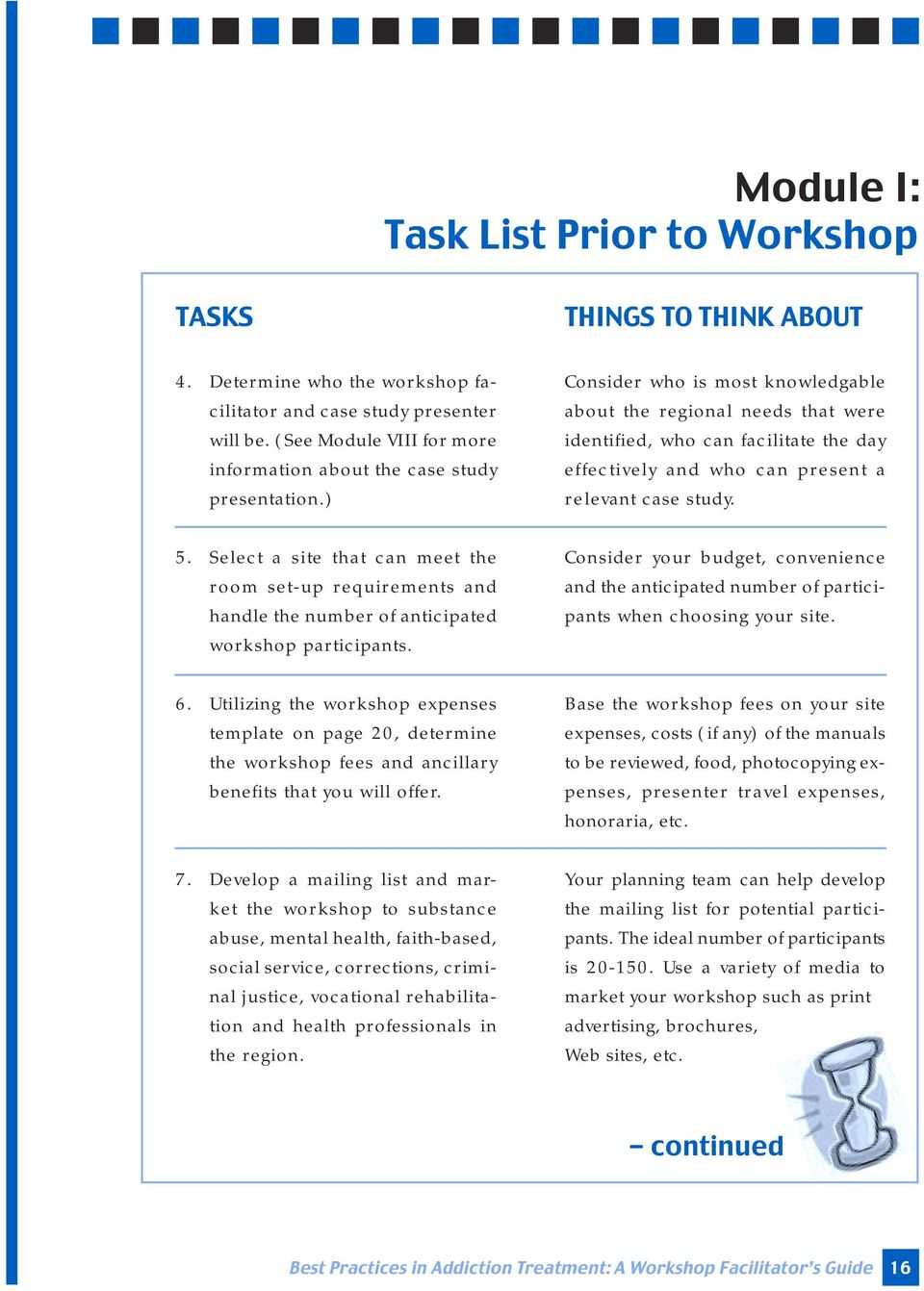 Utilizing the workshop expenses template on page 20, determine the workshop fees and ancillary benefits that you will offer. 7.