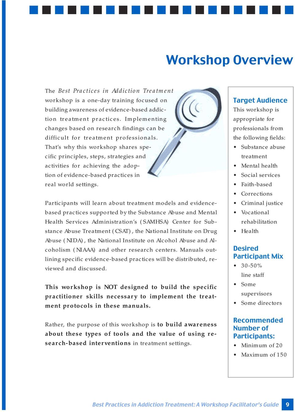 That s why this workshop shares specific principles, steps, strategies and activities for achieving the adoption of evidence-based practices in real world settings.