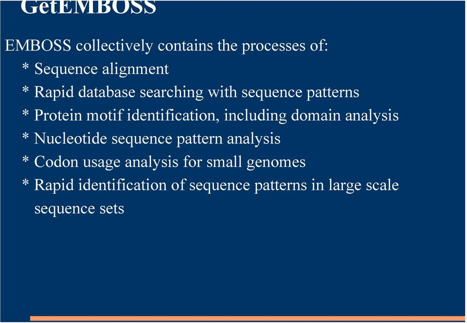 including domain analysis * Nucleotide sequence pattern analysis * Codon usage