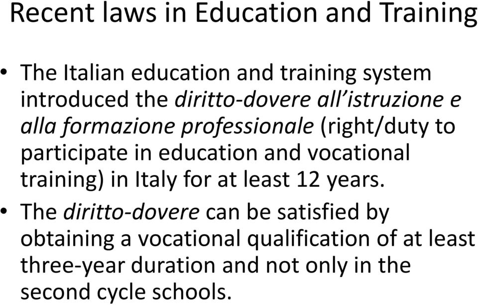 education and vocational training) in Italy for at least 12 years.