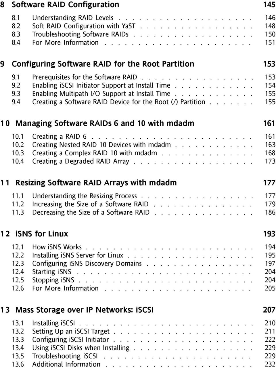........... 154 9.3 Enabling Multipath I/O Support at Install Time............ 155 9.4 Creating a Software RAID Device for the Root (/) Partition.