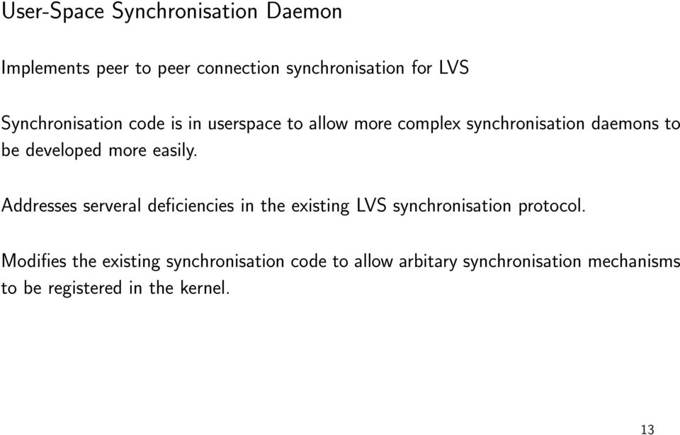 more easily. Addresses serveral deficiencies in the existing LVS synchronisation protocol.