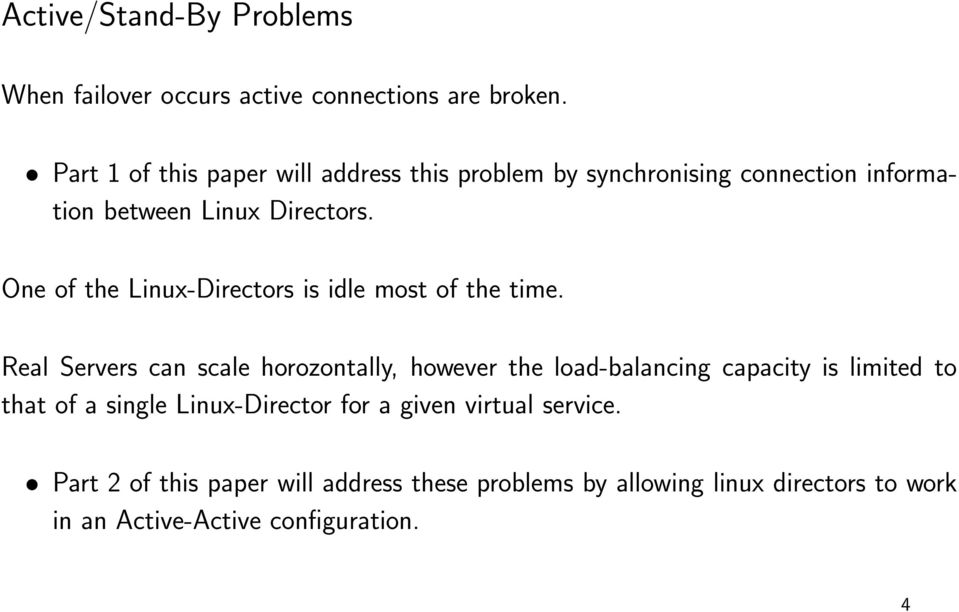 One of the Linux-Directors is idle most of the time.