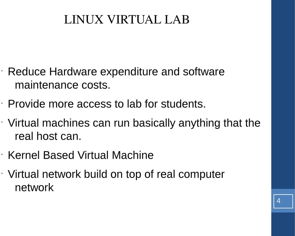 Virtual machines can run basically anything that the real hst