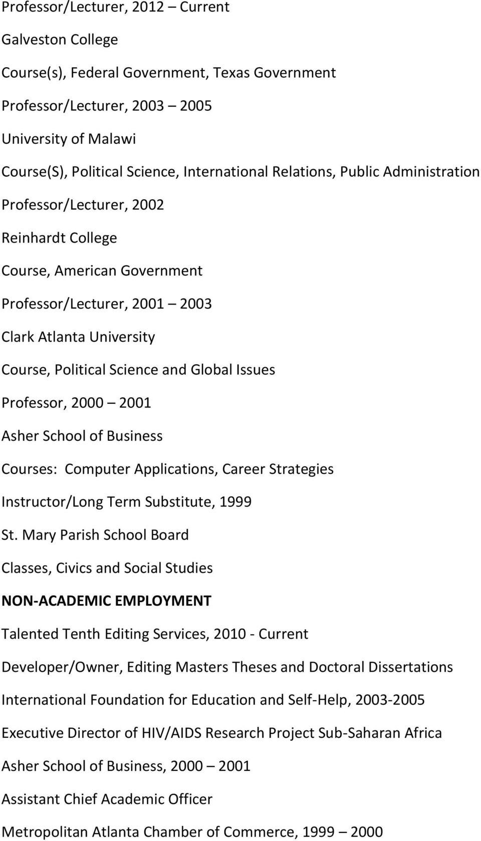 Issues Professor, 2000 2001 Asher School of Business Courses: Computer Applications, Career Strategies Instructor/Long Term Substitute, 1999 St.