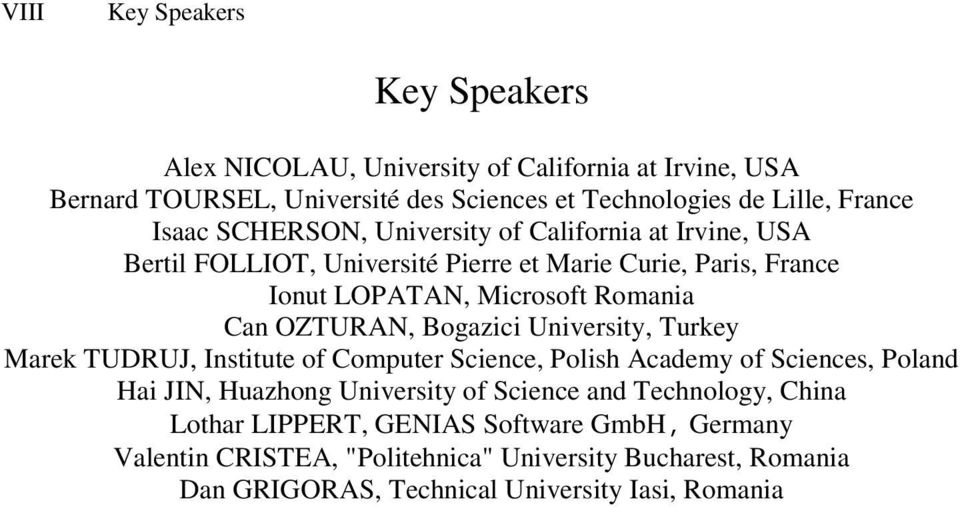 OZTURAN, Bogazici University, Turkey Marek TUDRUJ, Institute of Computer Science, Polish Academy of Sciences, Poland Hai JIN, Huazhong University of Science and