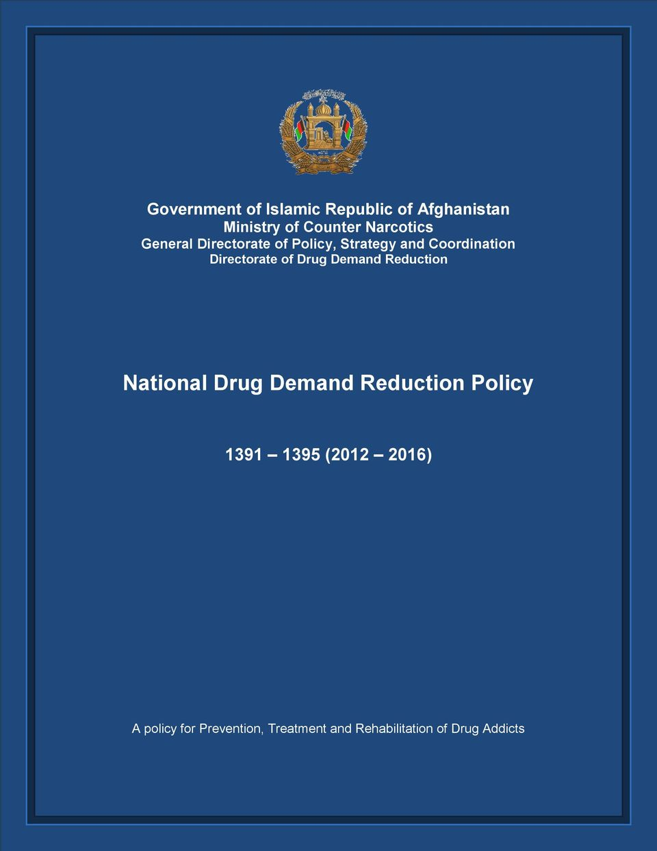 Reduction National Drug Demand Reduction Policy 1391 1395 (2012