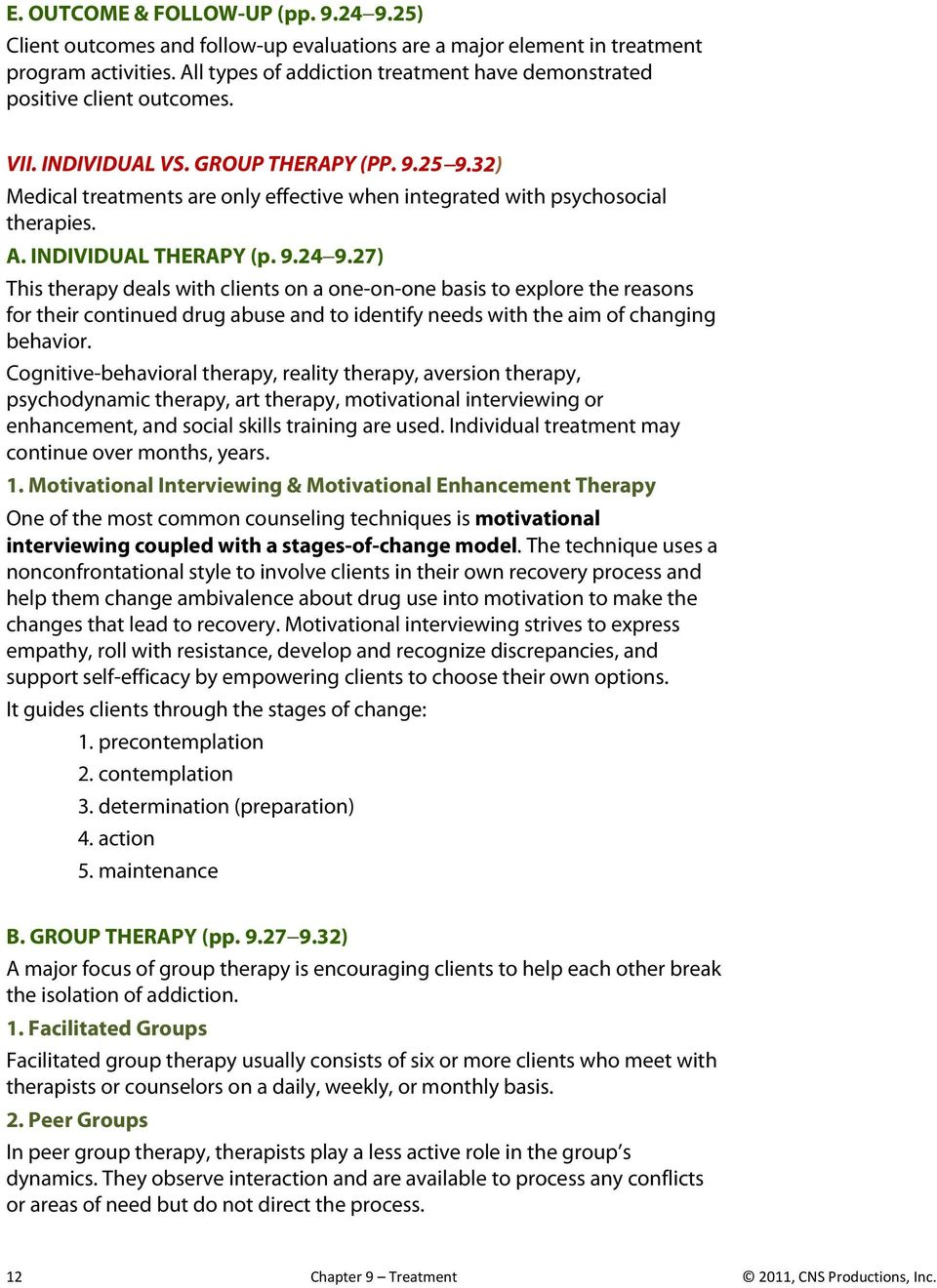 32) Medical treatments are only effective when integrated with psychosocial therapies. A. INDIVIDUAL THERAPY (p. 9.24 9.