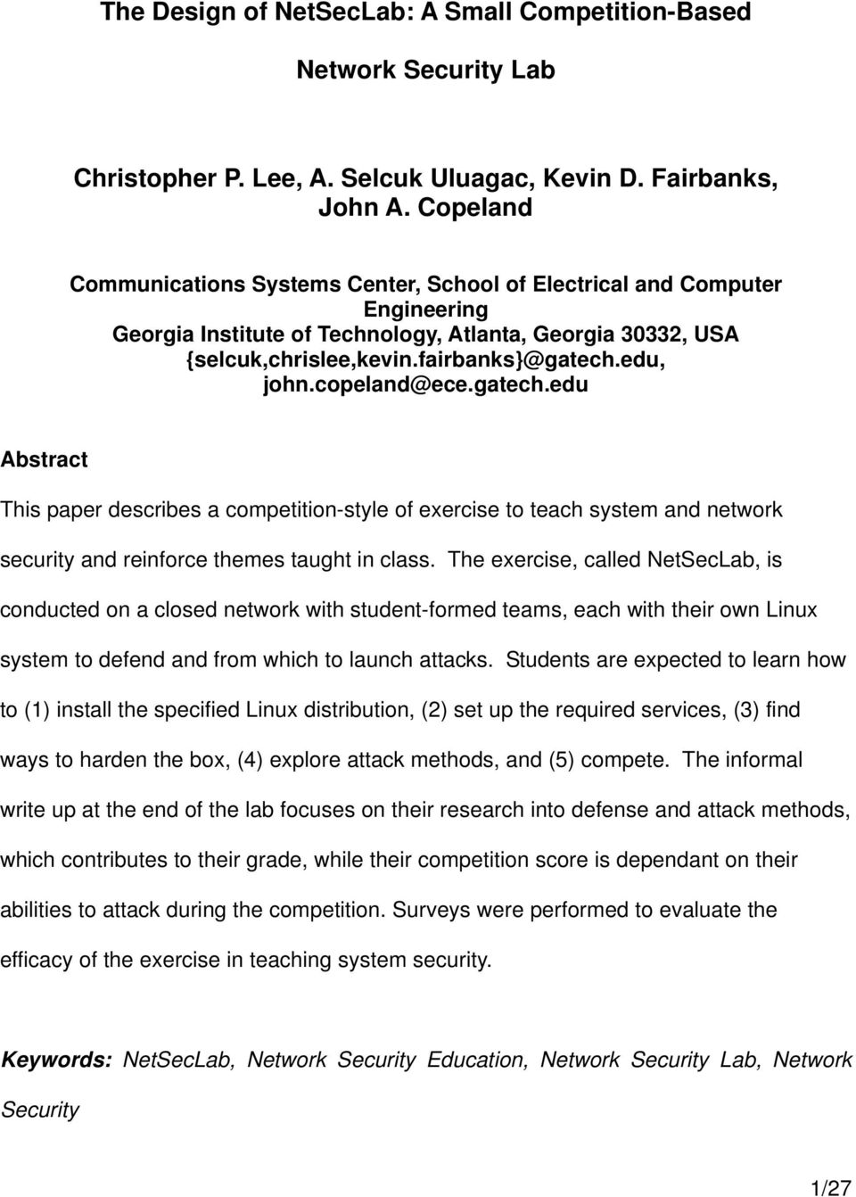 copeland@ece.gatech.edu Abstract This paper describes a competition-style of exercise to teach system and network security and reinforce themes taught in class.