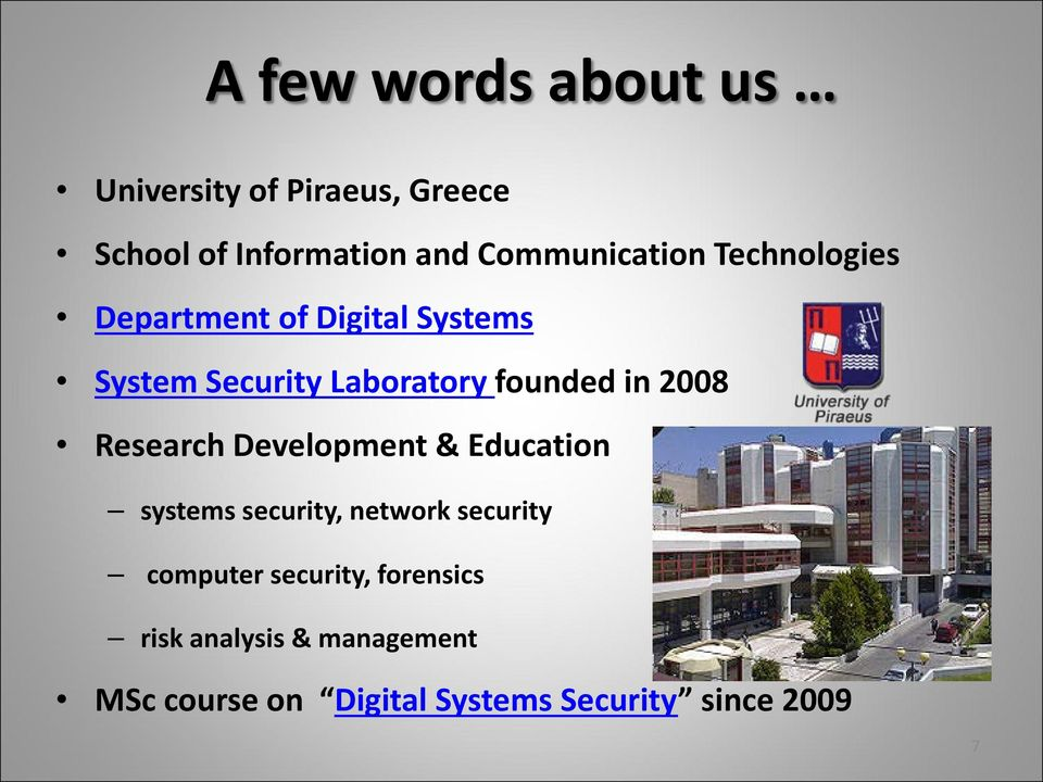 founded in 2008 Research Development & Education systems security, network security
