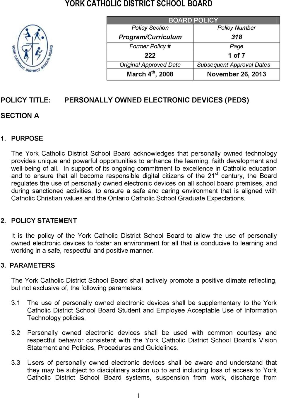 PURPOSE The York Catholic District School Board acknowledges that personally owned technology provides unique and powerful opportunities to enhance the learning, faith development and well-being of
