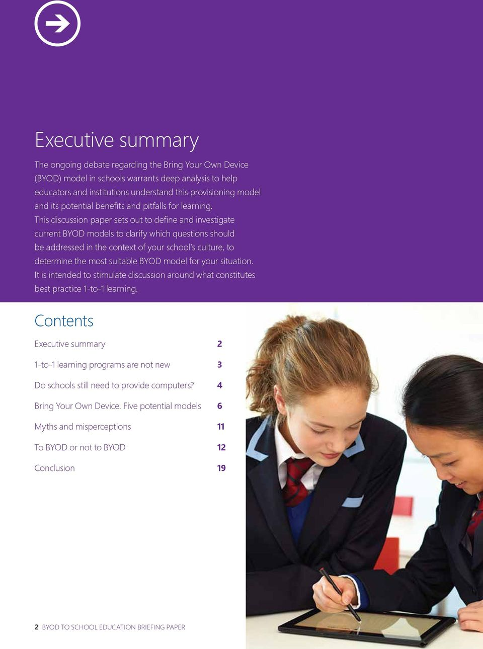 This discussion paper sets out to define and investigate current BYOD models to clarify which questions should be addressed in the context of your school s culture, to determine the most suitable