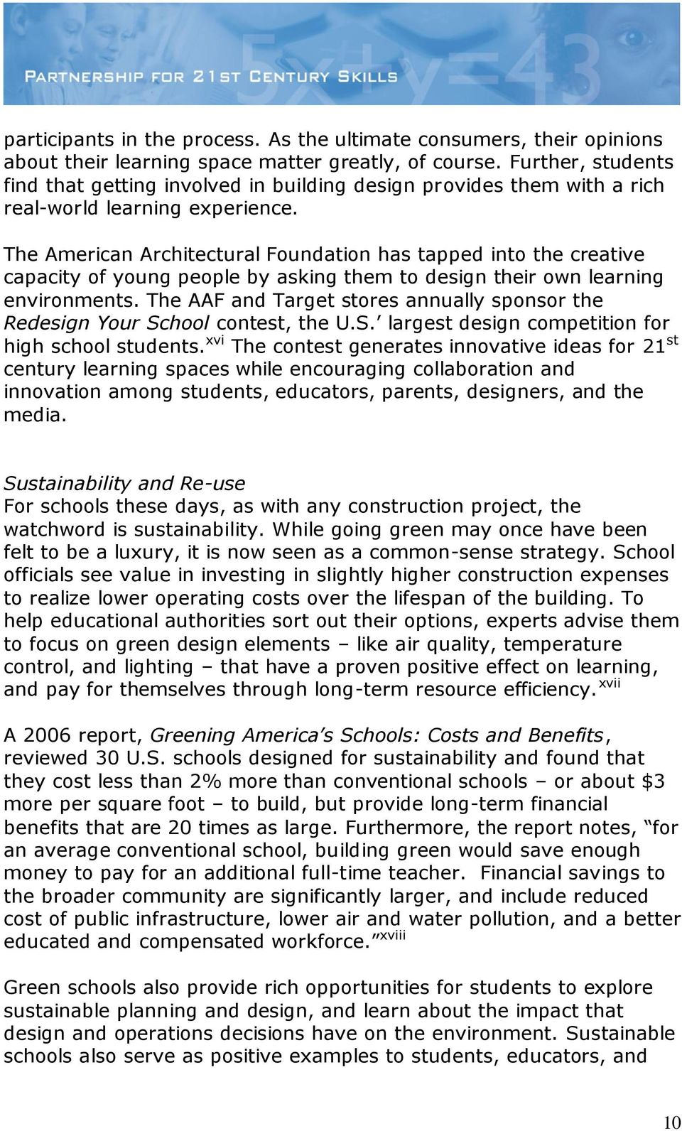 The American Architectural Foundation has tapped into the creative capacity of young people by asking them to design their own learning environments.