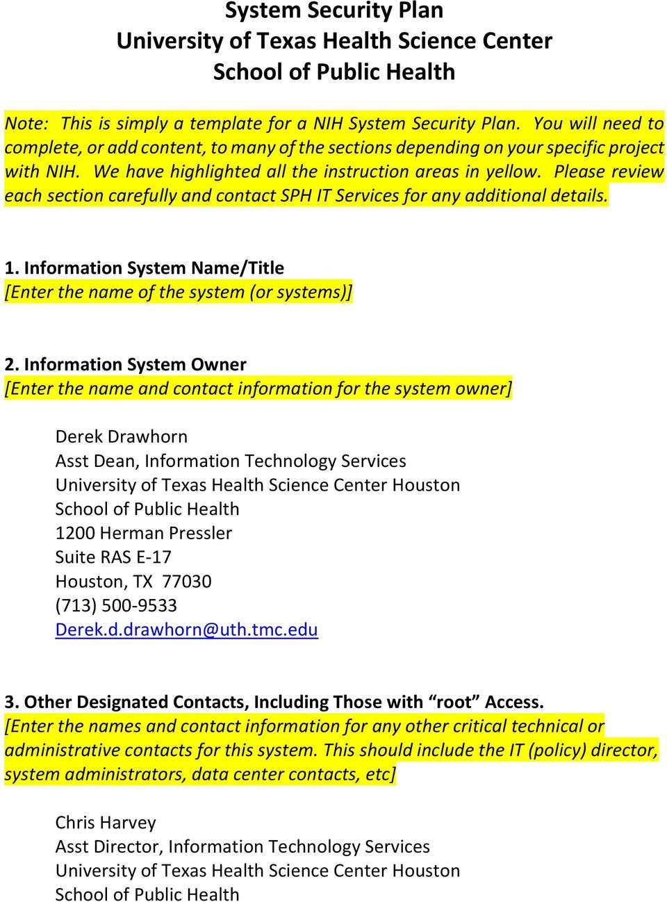 Please review each section carefully and contact SPH IT Services for any additional details. 1. Information System Name/Title [Enter the name of the system (or systems)] 2.
