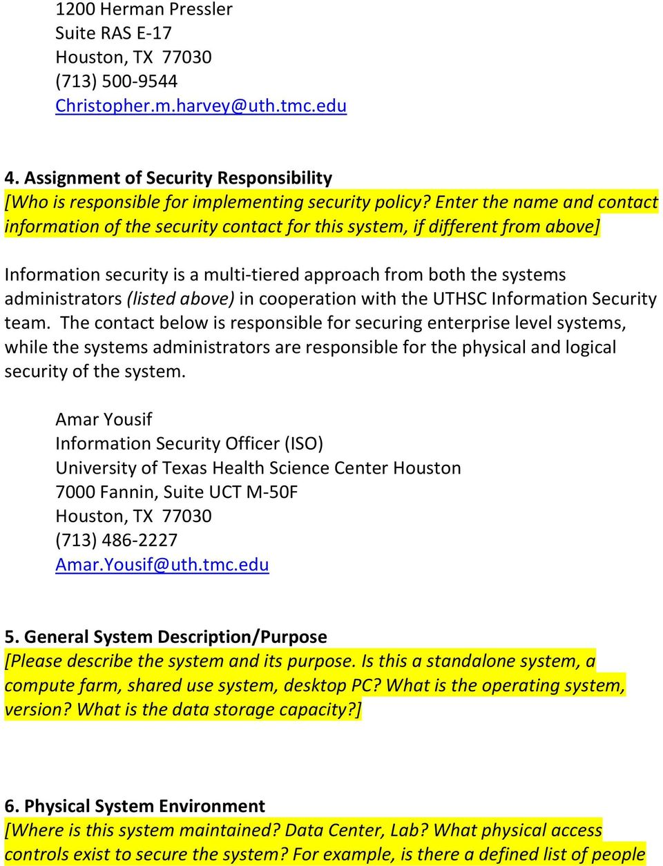 above) in cooperation with the UTHSC Information Security team.
