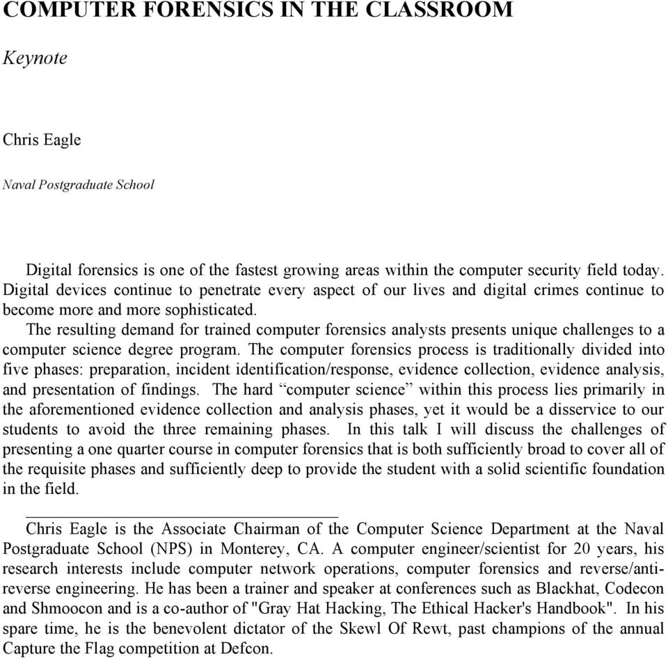 The resulting demand for trained computer forensics analysts presents unique challenges to a computer science degree program.