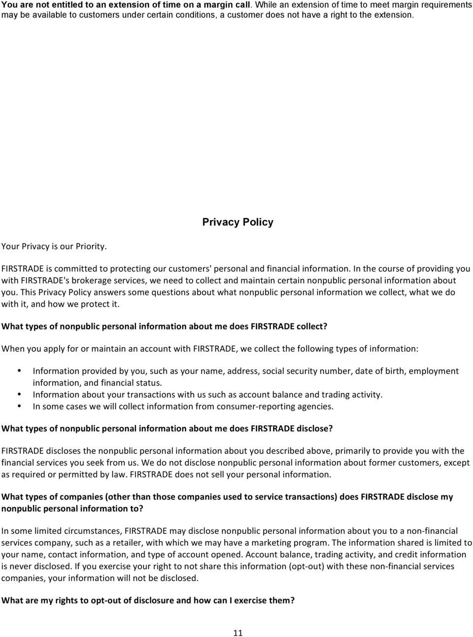 Privacy Policy FIRSTRADE is committed to protecting our customers' personal and financial information.