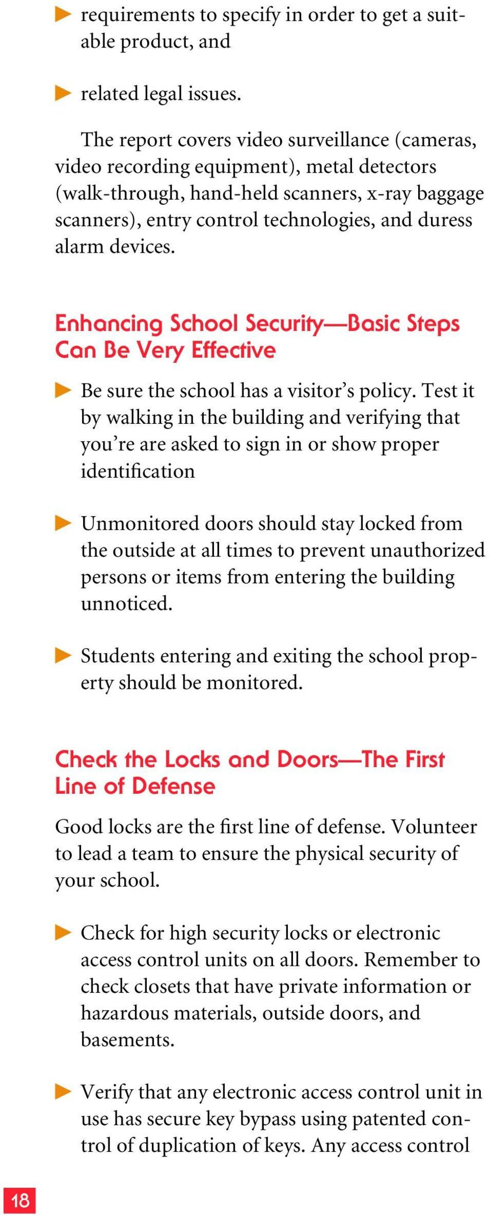 devices. Enhancing School Security Basic Steps Can Be Very Effective Be sure the school has a visitor s policy.