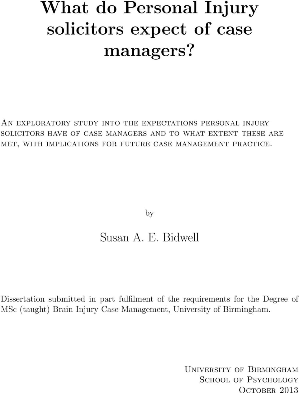 are met, with implications for future case management practice. by Susan A. E.