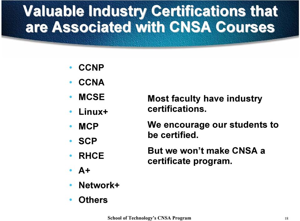 Most faculty have industry certifications.