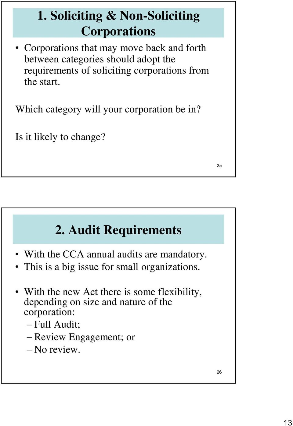 25 2. Audit Requirements With the CCA annual audits are mandatory. This is a big issue for small organizations.