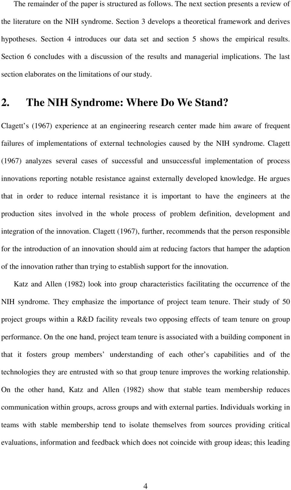 The last section elaborates on the limitations of our study. 2. The NIH Syndrome: Where Do We Stand?