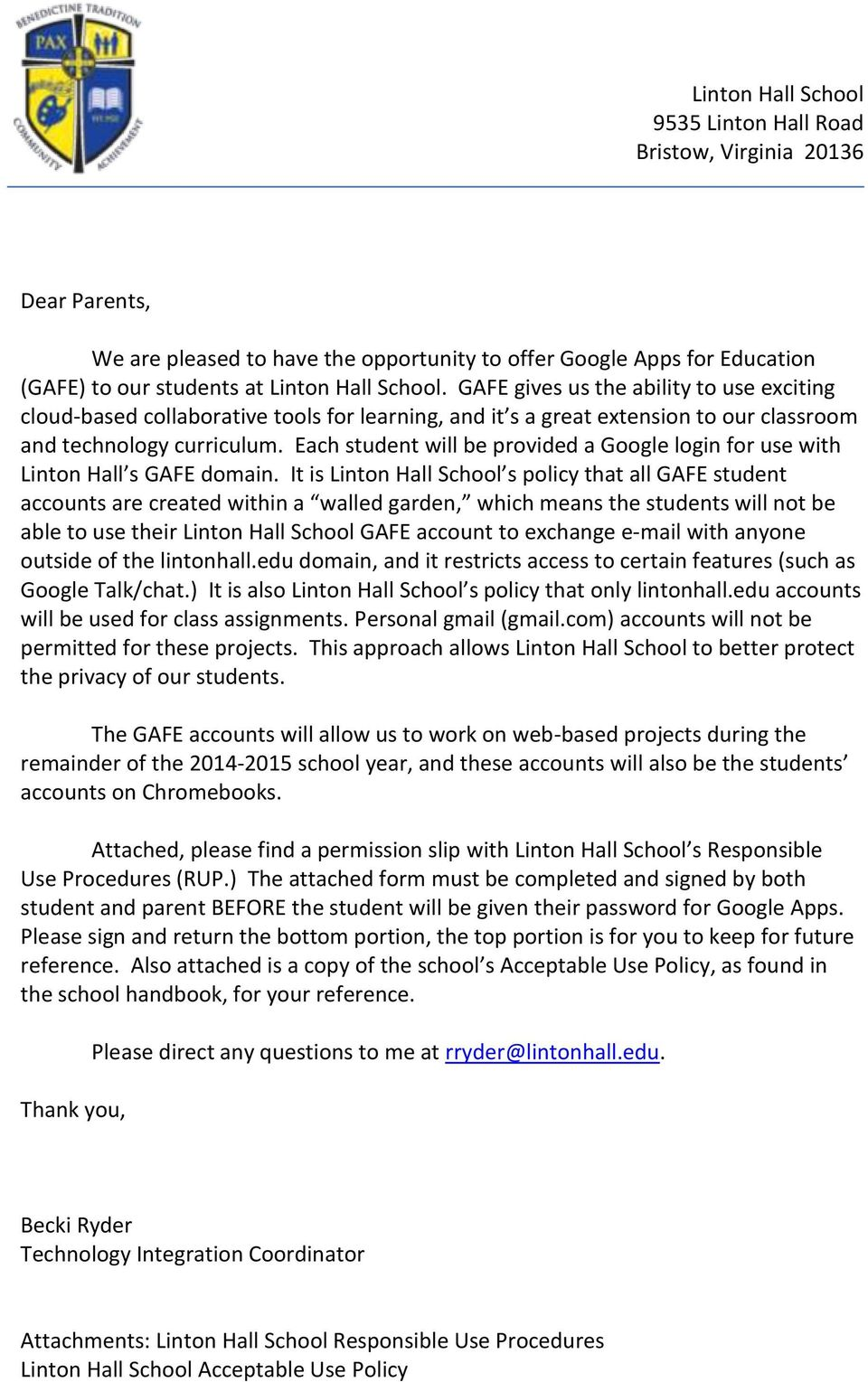 Each student will be provided a Google login for use with Linton Hall s GAFE domain.